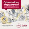 Cyberstalking entgegentreten – aktuelle Herausforderung in der Beratung für Frauen. Möglichkeiten, Handlungsbedarfe und Forderungen